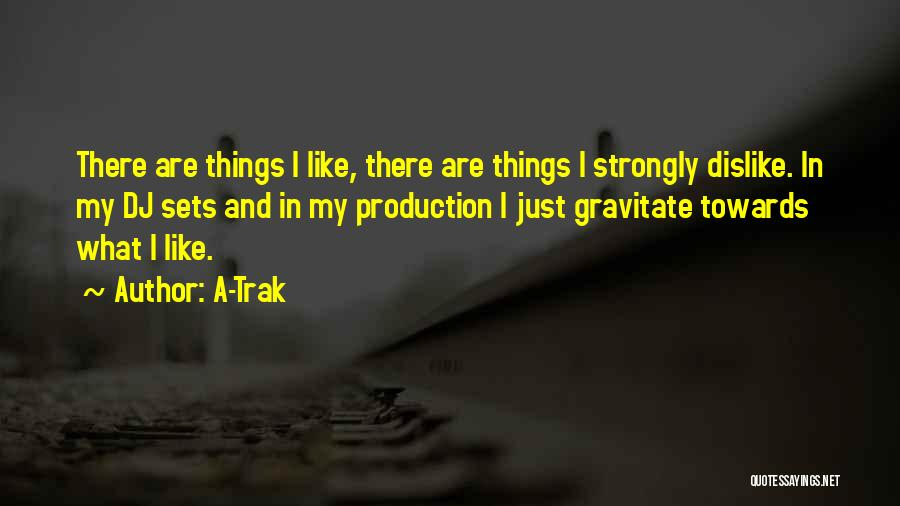 Gravitate Quotes By A-Trak