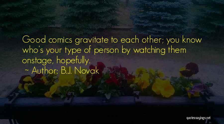 Gravitate Quotes By B.J. Novak