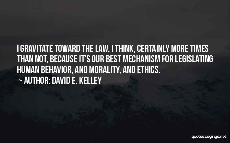 Gravitate Quotes By David E. Kelley