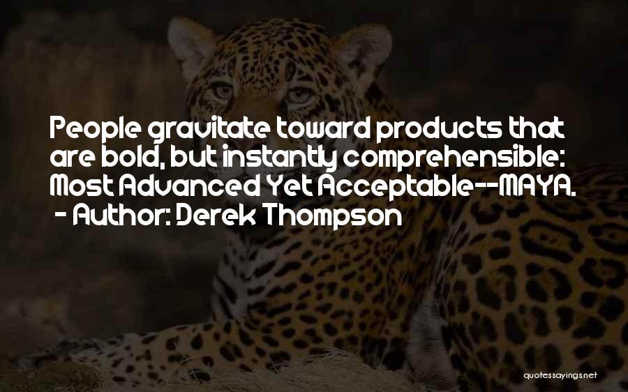 Gravitate Quotes By Derek Thompson