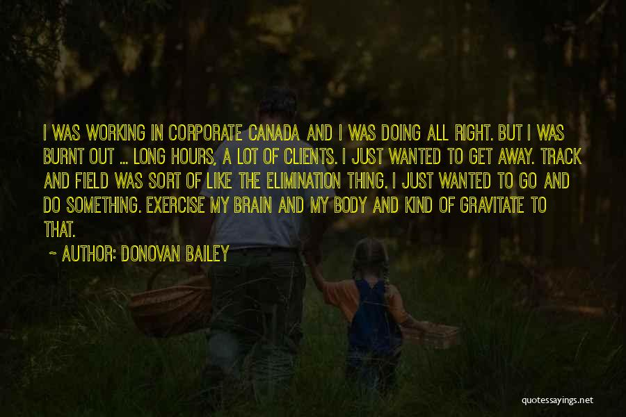 Gravitate Quotes By Donovan Bailey