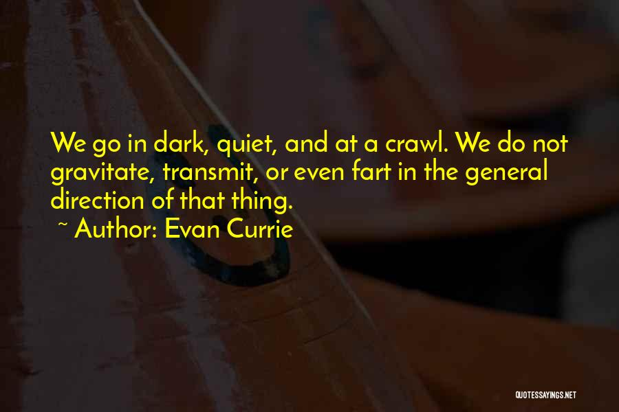 Gravitate Quotes By Evan Currie