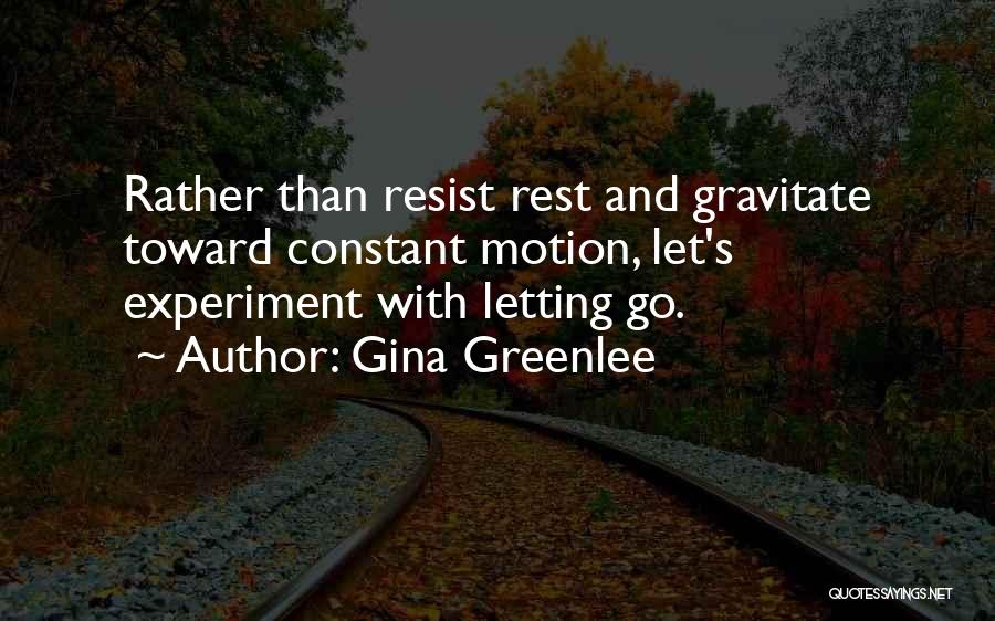 Gravitate Quotes By Gina Greenlee