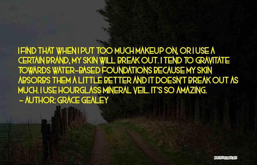 Gravitate Quotes By Grace Gealey