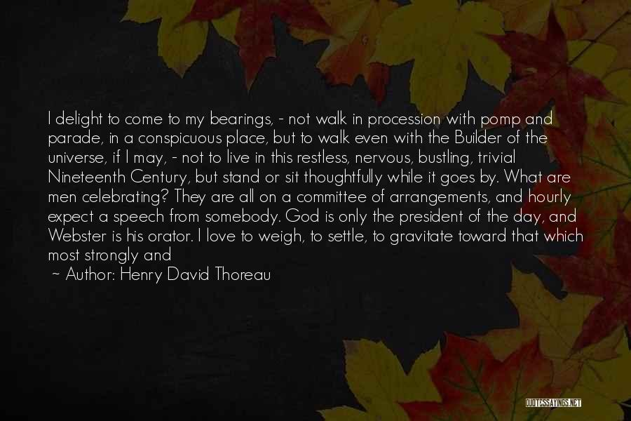 Gravitate Quotes By Henry David Thoreau
