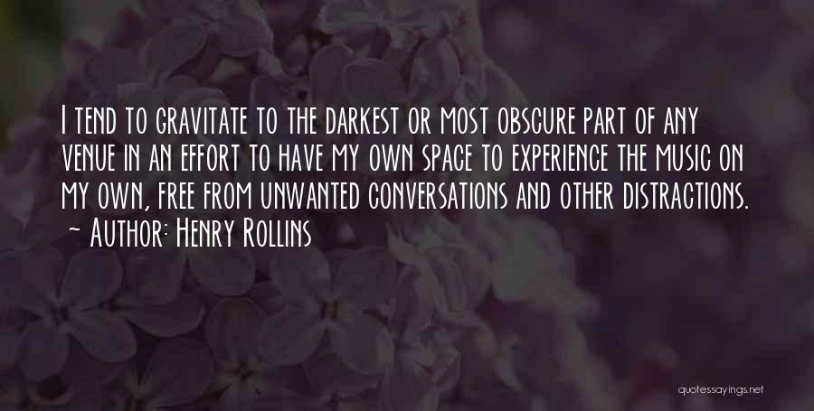 Gravitate Quotes By Henry Rollins