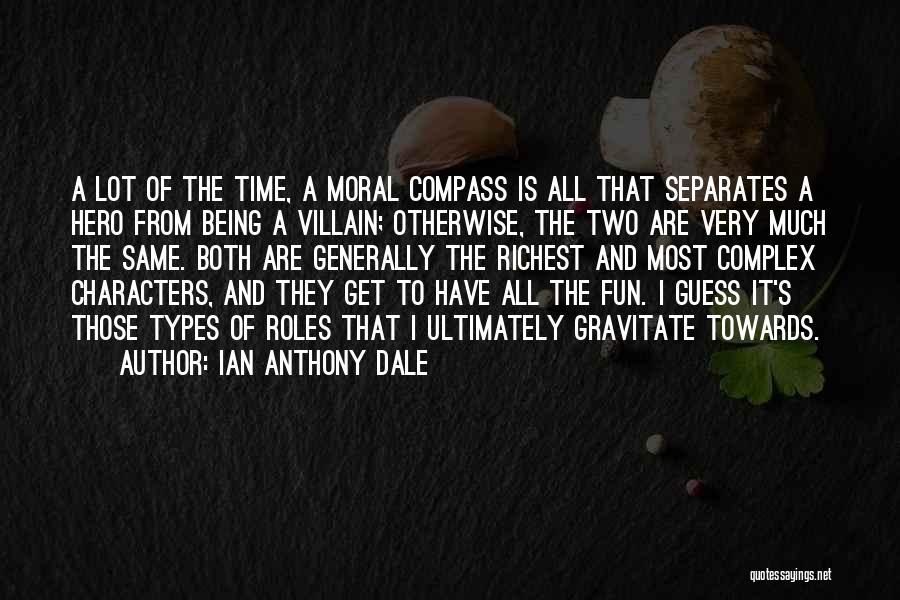 Gravitate Quotes By Ian Anthony Dale