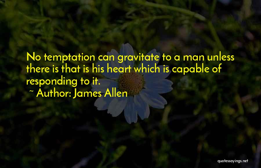 Gravitate Quotes By James Allen