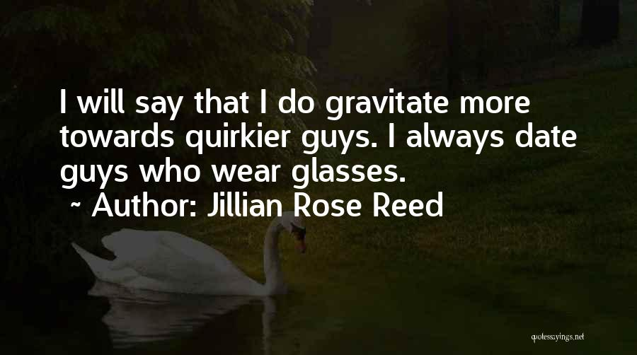 Gravitate Quotes By Jillian Rose Reed