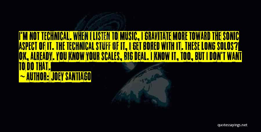 Gravitate Quotes By Joey Santiago
