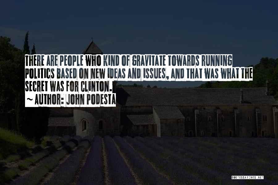 Gravitate Quotes By John Podesta