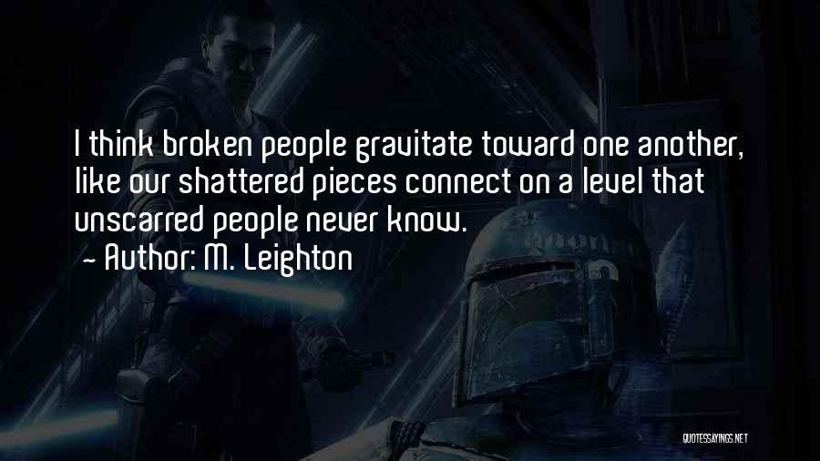 Gravitate Quotes By M. Leighton