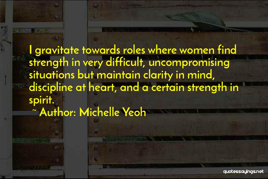Gravitate Quotes By Michelle Yeoh