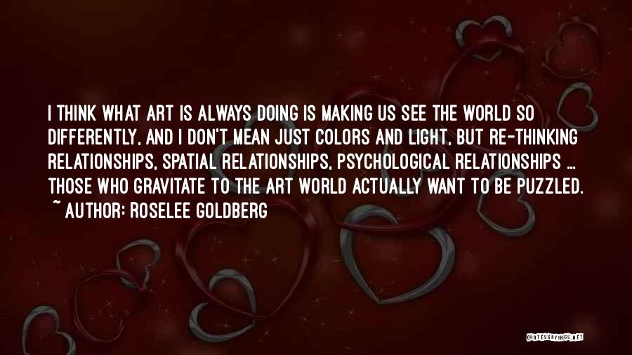 Gravitate Quotes By Roselee Goldberg