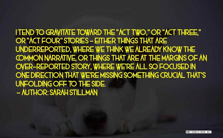 Gravitate Quotes By Sarah Stillman