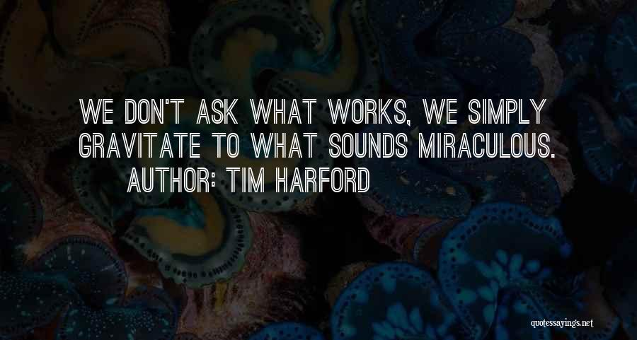 Gravitate Quotes By Tim Harford