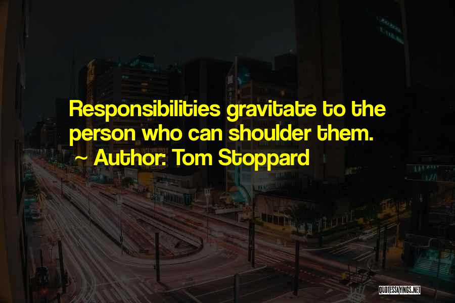 Gravitate Quotes By Tom Stoppard