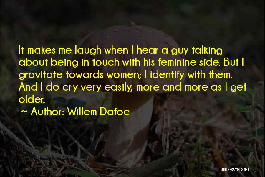 Gravitate Quotes By Willem Dafoe