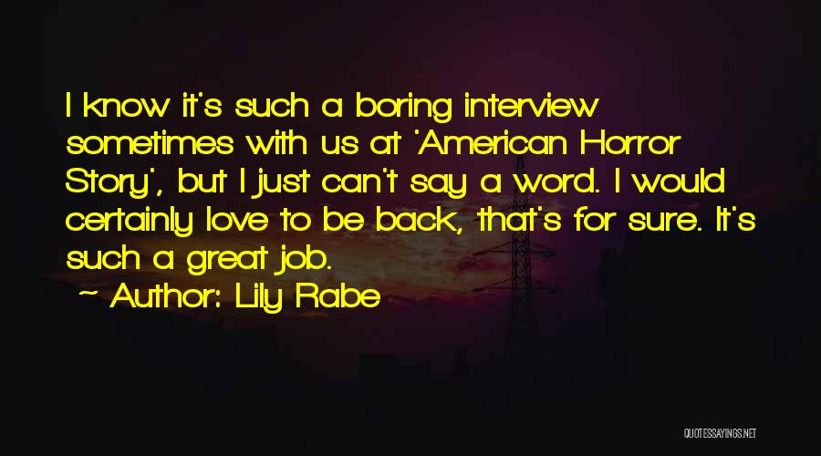 Great American Horror Story Quotes By Lily Rabe