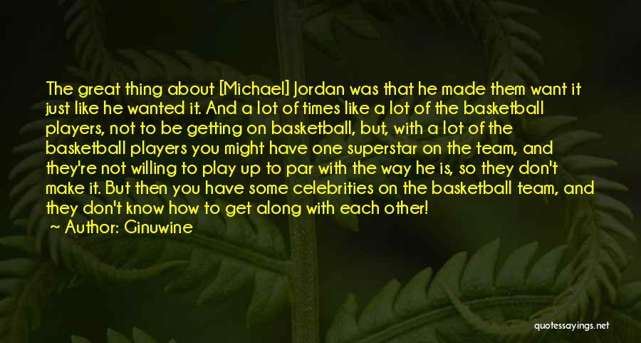 Great Basketball Team Quotes By Ginuwine