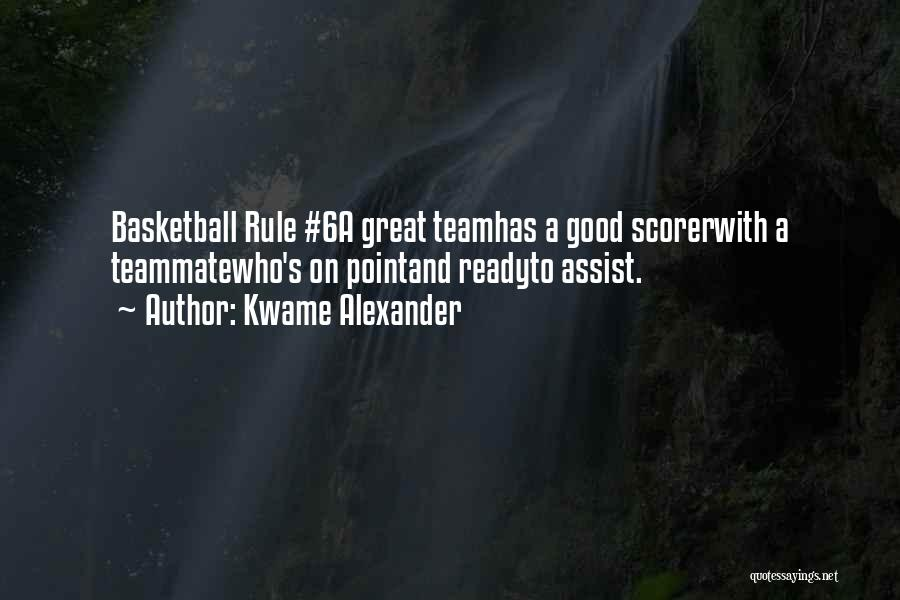 Great Basketball Team Quotes By Kwame Alexander
