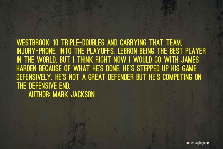 Great Basketball Team Quotes By Mark Jackson