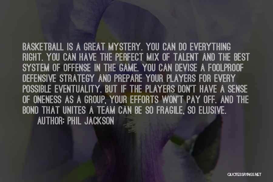 Great Basketball Team Quotes By Phil Jackson