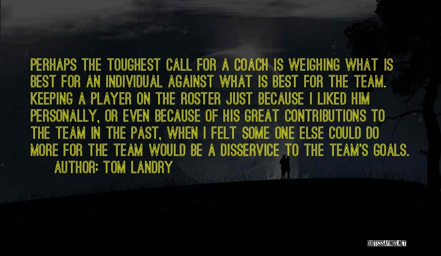 Great Basketball Team Quotes By Tom Landry