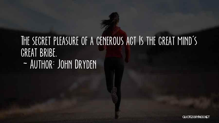 Great Bribe Quotes By John Dryden