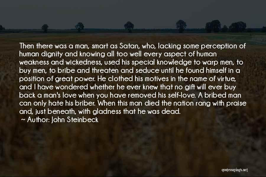 Great Bribe Quotes By John Steinbeck