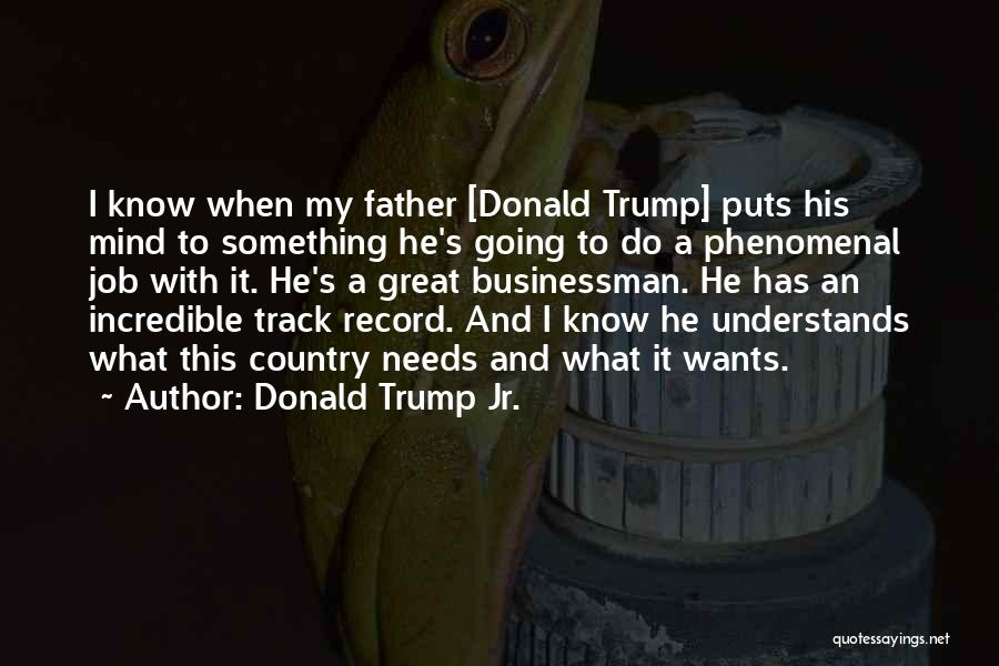 Great Businessman Quotes By Donald Trump Jr.