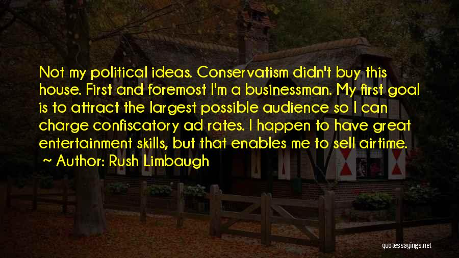 Great Businessman Quotes By Rush Limbaugh