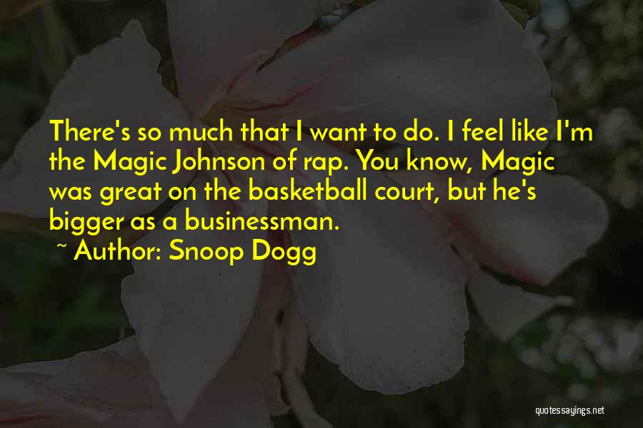 Great Businessman Quotes By Snoop Dogg