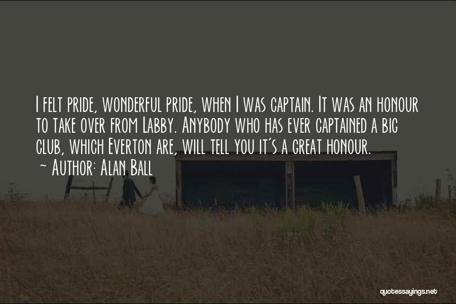 Great Captains Quotes By Alan Ball