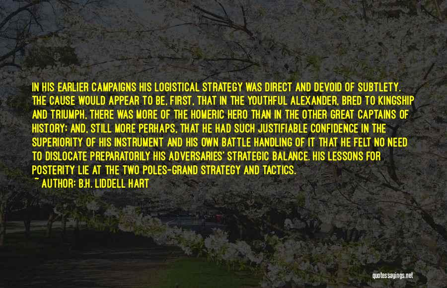 Great Captains Quotes By B.H. Liddell Hart