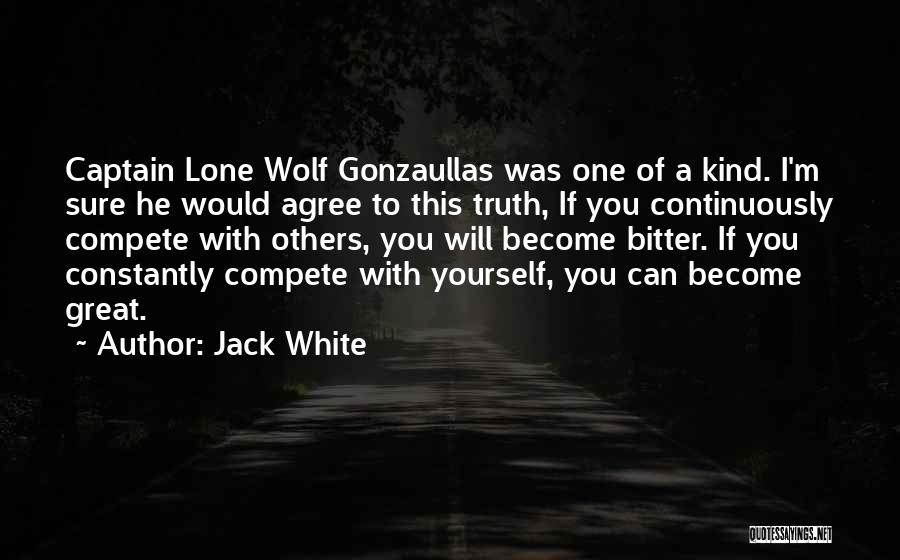 Great Captains Quotes By Jack White