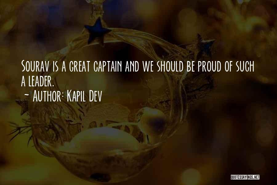 Great Captains Quotes By Kapil Dev