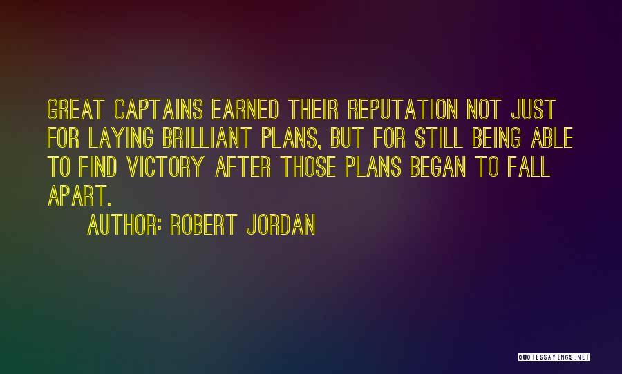 Great Captains Quotes By Robert Jordan