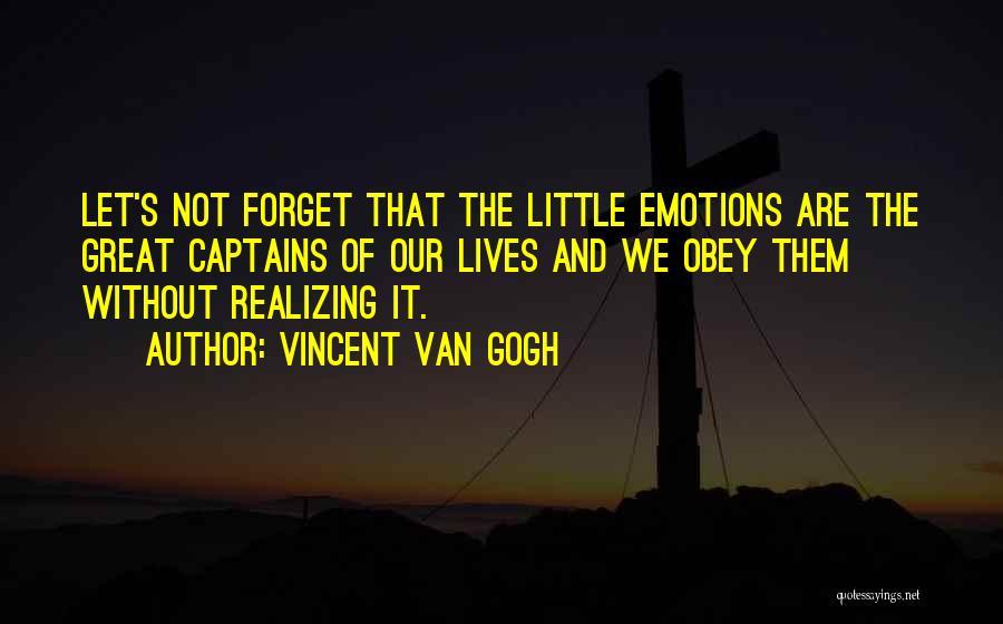 Great Captains Quotes By Vincent Van Gogh