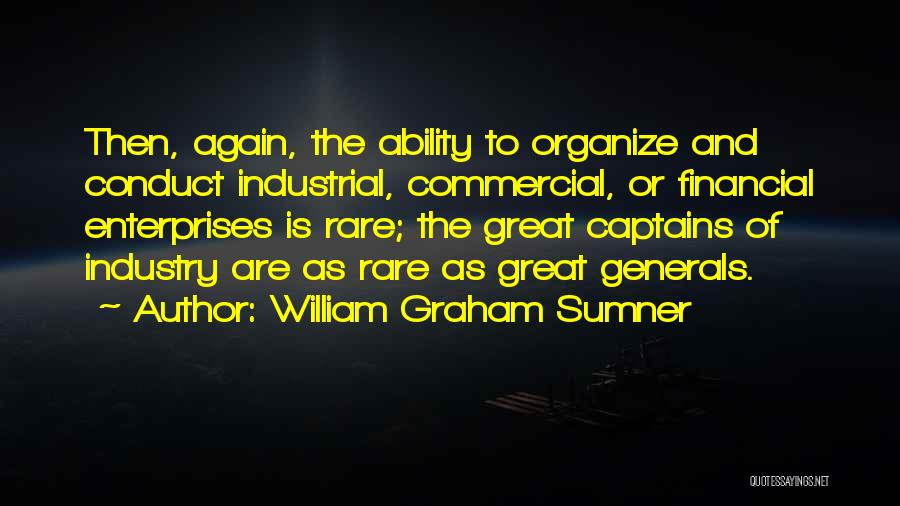 Great Captains Quotes By William Graham Sumner