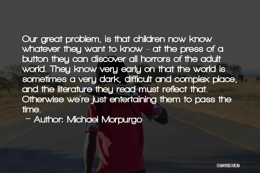 Great Children's Literature Quotes By Michael Morpurgo
