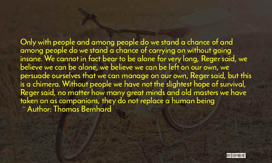 Great Companions Quotes By Thomas Bernhard