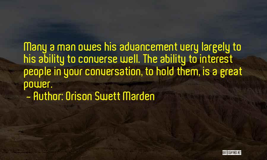 Great Converse Quotes By Orison Swett Marden
