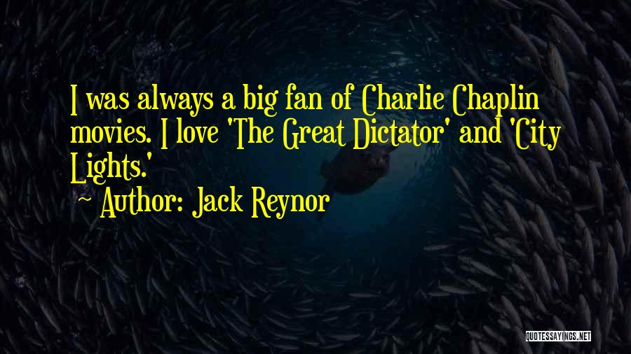 Great Dictator Quotes By Jack Reynor