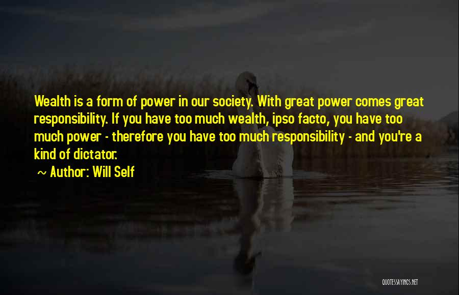 Great Dictator Quotes By Will Self
