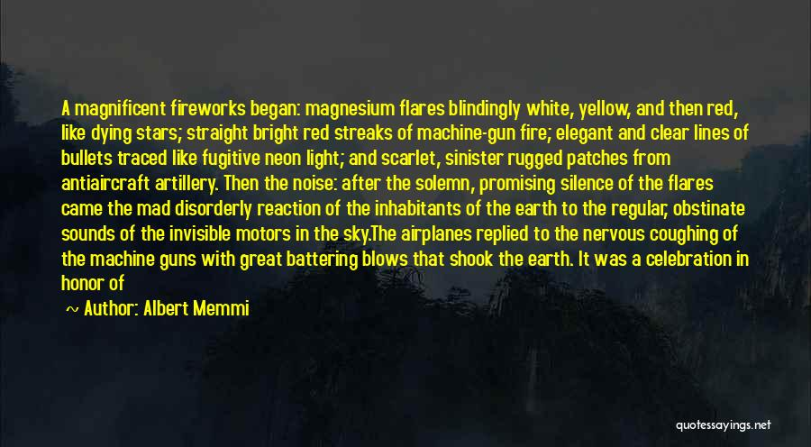 Great Fireworks Quotes By Albert Memmi