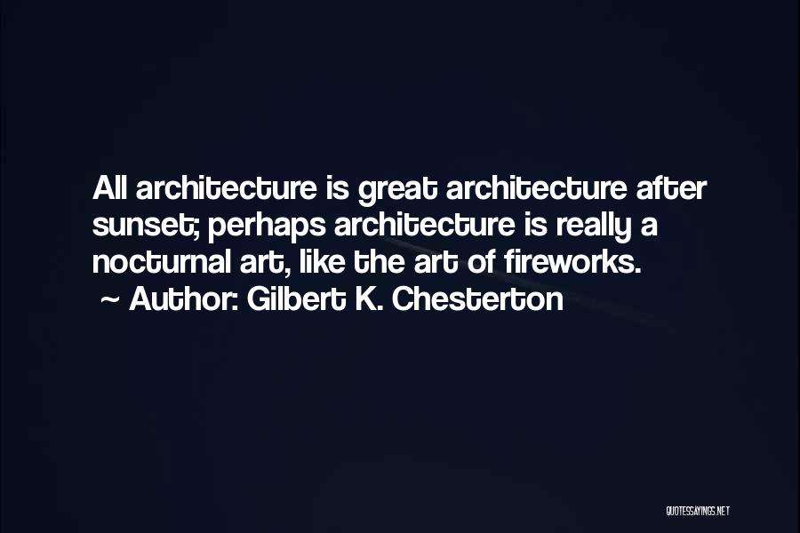 Great Fireworks Quotes By Gilbert K. Chesterton