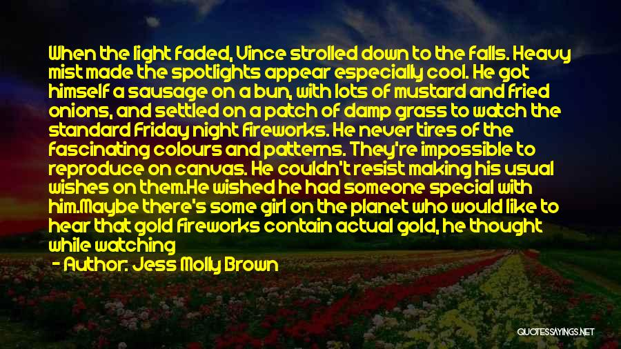 Great Fireworks Quotes By Jess Molly Brown