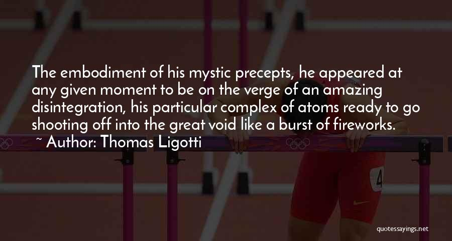 Great Fireworks Quotes By Thomas Ligotti