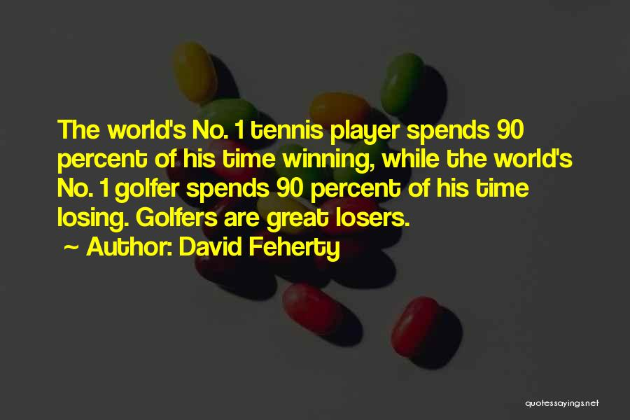 Great Golfers Quotes By David Feherty